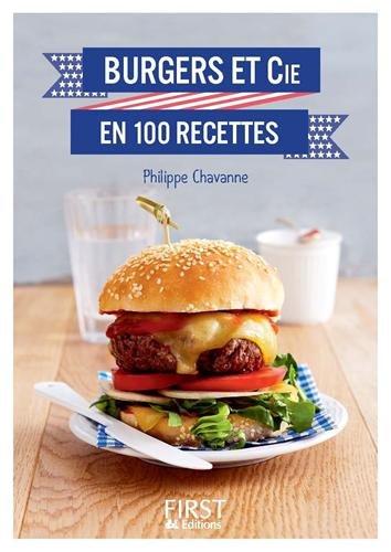 Burgers & Cie en 100 recettes par Philippe Chavanne
