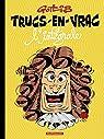 Trucs-en-vrac - Intégrale - tome 0 - Intégrale Trucs-en-vrac par Gotlib