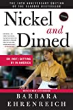 Nickel and Dimed: On (Not) Getting by in America (Anniversary)[ NICKEL AND DIMED: ON (NOT) GETTING BY IN AMERICA (ANNIVERSARY) ] By Ehrenreich, Barbara ( Author )Aug-02-2011 Paperback