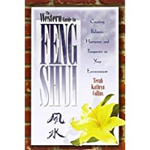 The Western Guide to Feng Shui: Creating Balance, Harmony, and Prosperity in Your Environment by Terah Kathryn Collins (1996-03-01)