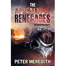 The Apocalypse Renegades: The Undead World Novel 5 (The Undead World Series)