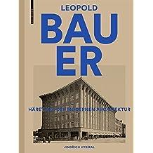 Leopold Bauer, 1872–1938: Häretiker der modernen Architektur