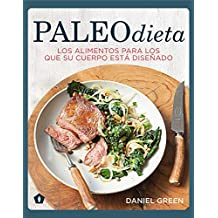 Paleo dieta / The Paleo Diet: Los alimentos para los que su cuerpo está diseñado / Food your body is designed to eat