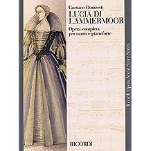 Lucia Di Lammermoor: Opera Completa Per Canto E Pianoforte (Ricordi Opera Vocal Score)