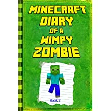 Minecraft: Diary of a Wimpy Zombie Book 2: Legendary Minecraft Diary. An Unnoficial Minecraft Book for Kids (Minecraft Books) (English Edition)