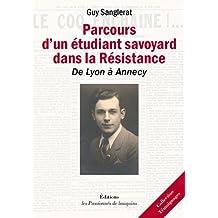 Parcours d'un étudiant savoyard dans la Résistance : de Lyon à Annecy