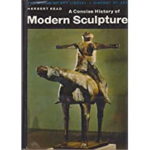 A CONCISE HISTORY OF MODERN SCULPTURE.