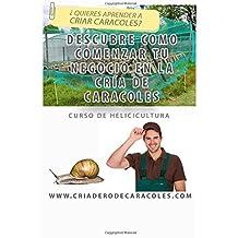 Curso de Helicicultura - Cría de Caracoles: Descubre paso a paso como comenzar tu negocio en la cría de caracoles
