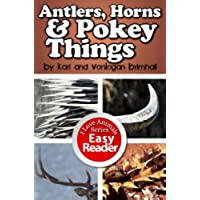 Antlers, Horns and Pokey Things (I Love Animals! Book 5) (English Edition)