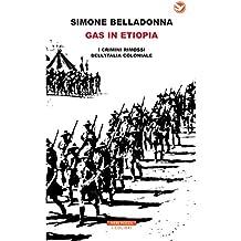 Gas in Etiopia: I crimini rimossi dell'Italia coloniale
