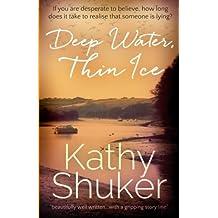 Deep Water, Thin Ice by Kathy Shuker (2014-08-16)