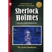 Sherlock Holmes 5 - Kriminalroman: Die sechs Napoleons