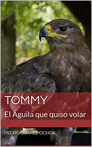 TOMMY: El Águila que quiso volar