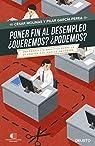 Poner fin al desempleo. ¿Queremos? ¿Podremos?: Una propuesta analítica sobre la ocupación y el desempleo en España par Molinas Sans