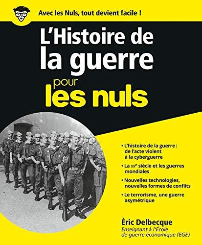 L'Histoire de la guerre pour les Nuls (French Edition)