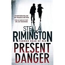 Present Danger by Stella Rimington (2009-10-01)