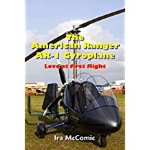 The American Ranger AR-1 Gyroplane: Love at first flight (English Edition)