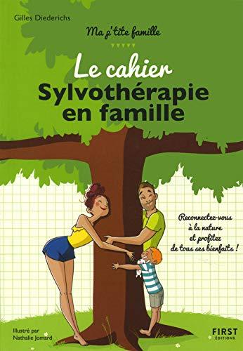 Le cahier Sylvothérapie en famille - Plus de 50 activités pour se reconnecter à la nature : partez en forêt à la recherche du bien-être en famille par Gilles DIEDERICHS