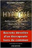 Hypnose - Évolution Humaine, Qualité de Vie, Santé de Olivier Lockert ( 17 avril 2008 ) - 17/04/2008