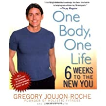 One Body, One Life: Six Weeks to the New You by Joujon-Roche, Gregory (2006) Hardcover