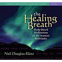 The Healing Breath: Body-Based Meditations on the Aramaic