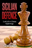 Best Books In Chesses - Sicilian Defence: 1.e4 c5 in Chess Openings Review