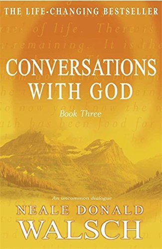 Conversations with God: An Uncommon Dialogue: Bk. 3 by Neale Donald Walsch (15-Jul-1999) Paperback