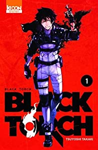 Black Torch, tome 1 par Tsuyoshi Takati