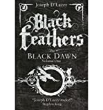 [(Black Feathers)] [ By (author) Joseph D'Lacey ] [March, 2013] - Joseph D'Lacey