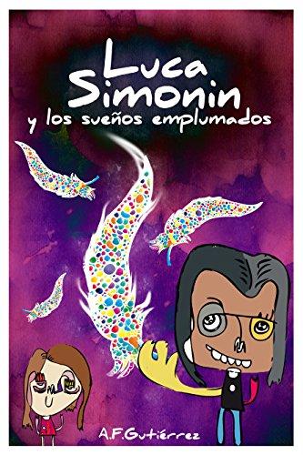 Luca Simonín y los sueños emplumados por Ana Fabiola Gutiérrez Guzmán