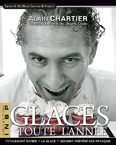 Glaces Toute l Annee par Alain Chartier