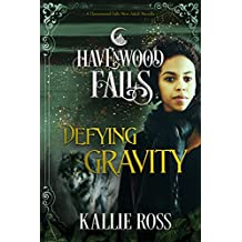 Defying Gravity: (A Havenwood Falls Novella)