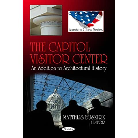The Capitol Visitor Center: An Addition to