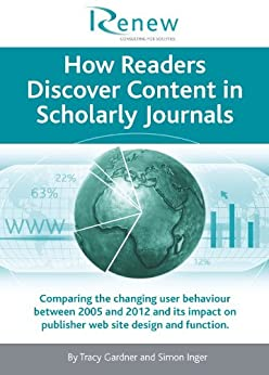 How Readers Discover Content in Scholarly Journals (English Edition) di [Inger, Simon, Gardner, Tracy]
