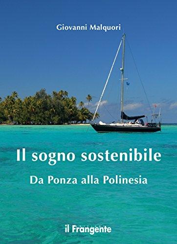 Il sogno sostenibile: Da Ponza alla Polinesia