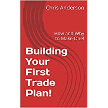 Building Your First Trade Plan!: How and Why to Make One! (English Edition)
