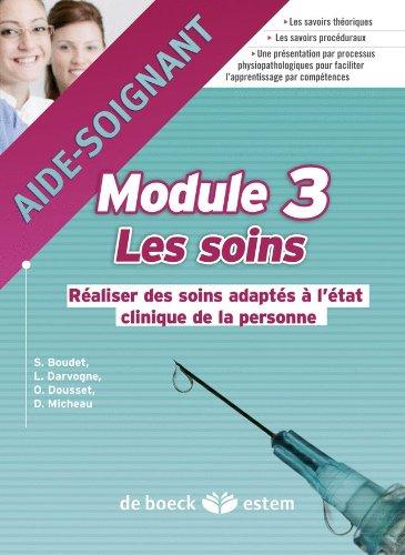 Aides-soignantes - Module 3 - Les soins - Réaliser des soins adaptés à l'état clinique