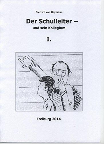 Der Schulleiter und sein Kollegium 1.: Organisation und Führungstechnik für die Schule
