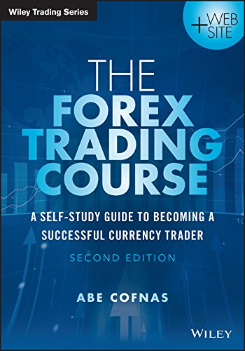 The Forex Trading Course: A Self-Study Guide to Becoming a Successful Currency Trader (Wiley Trading) (English Edition)