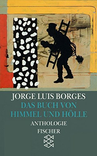 Das Buch von Himmel und Hölle: Anthologie (Jorge Luis Borges, Werke in 20 Bänden (Taschenbuchausgabe), Band 10587)