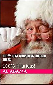 100% Best Christmas Cracker Jokes!: 100% Hilarious! (English Edition) par [Abama, Al, Call, Will]