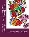 Fancy Fun FLowery Faces: Fancy Fun FLowery Faces