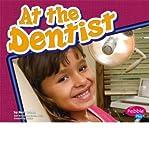 At the Dentist (Pebble Plus: Healthy Teeth (Hardcover)) (Hardback) - Common