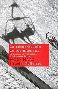 La resurrección de los muertos par Wolf Haas