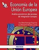 Economía de la Unión Europea: Análisis económico del proceso de integración europeo (Economía Y Empresa)