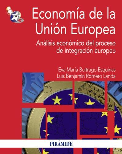 Economía de la Unión Europea: Análisis económico del proceso de integración europeo (Economía Y Empresa) por Eva María Buitrago Esquinas