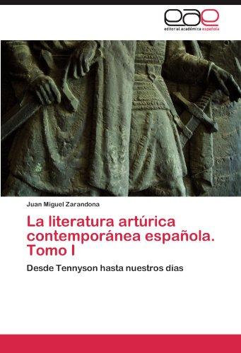 La literatura artúrica contemporánea española. Tomo I: Desde Tennyson hasta nuestros días