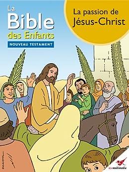 La Bible des Enfants - Bande dessinée La passion de Jésus-Christ par [Matas, Toni]