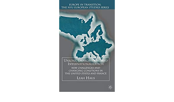Unions, Immigration, and Internationalization: New ...