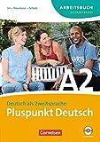 Pluspunkt Deutsch - Ausgabe 2009: A2: Gesamtband - Arbeitsbuch mit Lösungsbeileger und Audio-CD